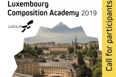CALL FOR PARTICIPANTS – LUXEMBOURG COMPOSITION ACADEMY 2019