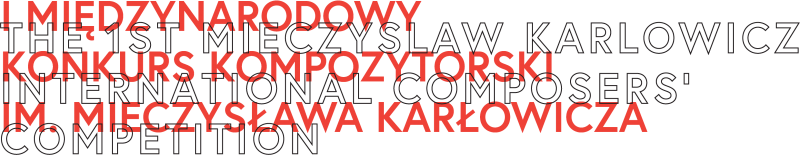 1st Mieczysław Karłowicz International Composers' Competition