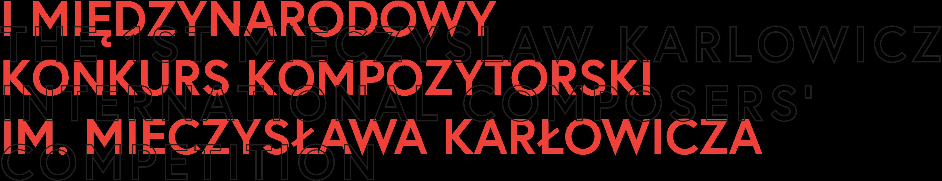 1st Mieczysław Karłowicz International Composers' Competition